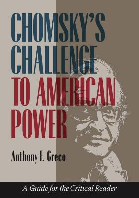 Chomsky's Challenge to American Power: A Guide for the Critical Reader