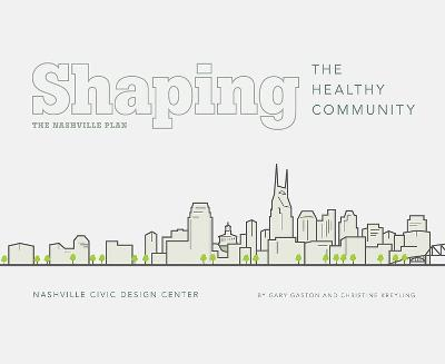 Shaping the Healthy Community: The Nashville Plan