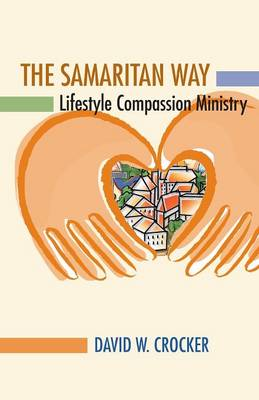 The Samaritan Way: Lifestyle Compassion Ministry