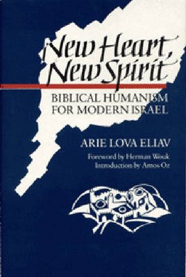 New Heart New Spirit-Biblical Humanism For Modern Israel