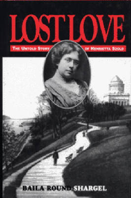 Lost Love-The Untold Story of Henrietta Szold