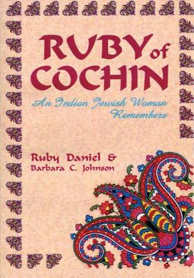 Ruby of Cochin: An Indian Jewish Woman Remembers