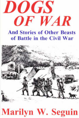 Dogs of War - And Other Beasts of Battle in the Civil War