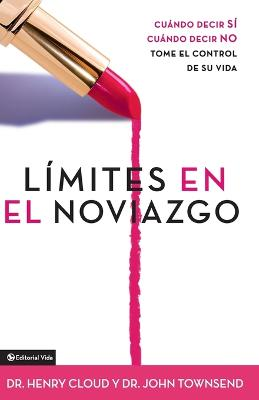 Limites en el Noviazgo: When to Say Yes - When to Say No - Take Control of Your Life