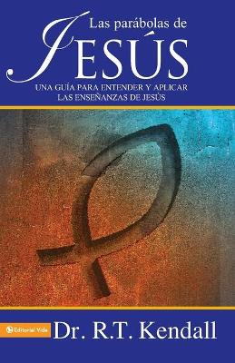 Las Parabolas De Jesus: A Guide to Understand and to Apply the Lessons of Jesus