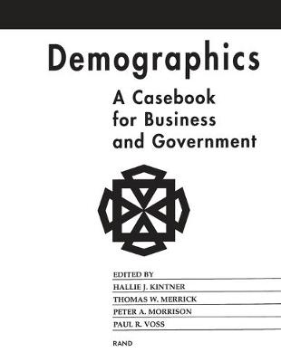 Demographics: A Casebook for Business and Government