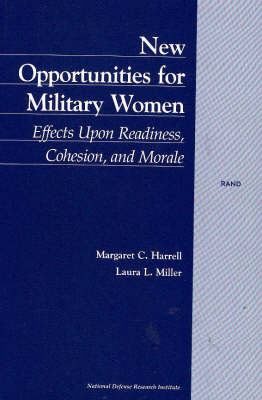 New Opportunities for Military Women: Effects Upon Raediness, Cohesion, and Morale