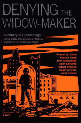 Denying the Widow-maker: Summary of Proceedings - Rand-DBBL Conference on Military Operations Urbanized Terrain
