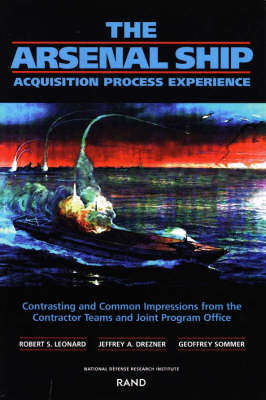 The Arsenal Ship: Aquisition Process Experience - Contrasting and Common Impressions from the Contractor Teams and Joint Program Office