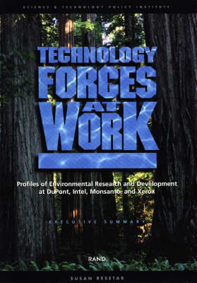 Technology Forces at Work: Profiles of Environmental Research and Development at Dupont, Intel, Monsanto, and Xerox: Executive Summary