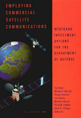 Employing Commercial Satellite Communications: Wideband Investment Options for the Department of Defense