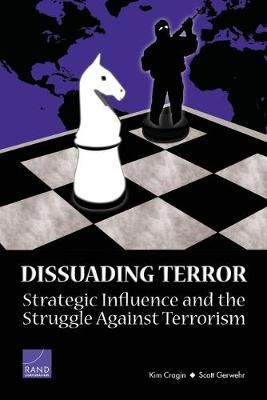 Dissuading Terror: Strategic Influence and the Struggle Against Terrorism (2005)