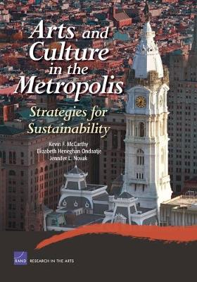 Arts and Culture in the Metropolis: Strategies for Sustainability