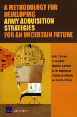 A Methodology for Developing Army Acquisition Strategies for an Uncertain Future
