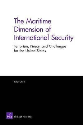 The Maritime Dimension of International Security: Terrorism, Piracy, and Challenges for the United States