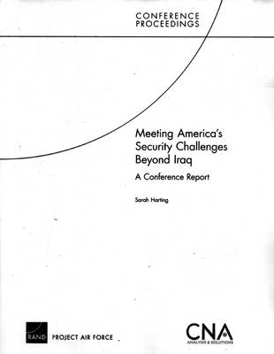 Meeting America's Security Challenges Beyond Iraq: A Conference Report