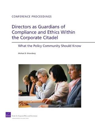 Directors as Guardians of Compliance and Ethics Within the Corporate Citadel: What the Policy Community Should Know
