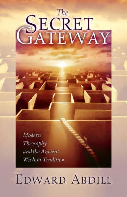 Secret Gateway: Modern Theosophy and the Ancient Wisdom Tradition