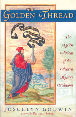 The Golden Thread: The Ageless Wisdom of the Western Mystery Traditions