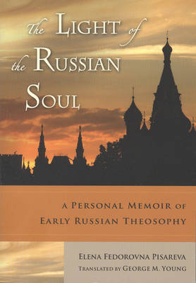 The Light of the Russian Soul: A Personal Memoir of Early Russian Theosophy