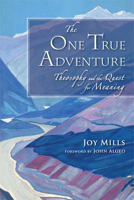 The One True Adventure: Theosophy and the Quest for Meaning