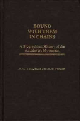 Bound with Them in Chains: A Biographical History of the Antislavery Movement