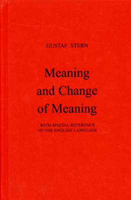 Meaning and Change of Meaning: With Special Reference to the English Language