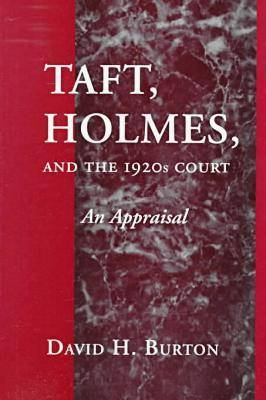 Taft, Holmes and the 1920s Court: An Appraisal