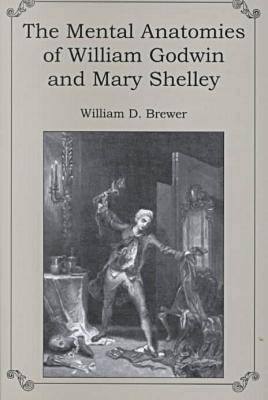 The Mental Anatomies of William Godwin and Mary Shelley
