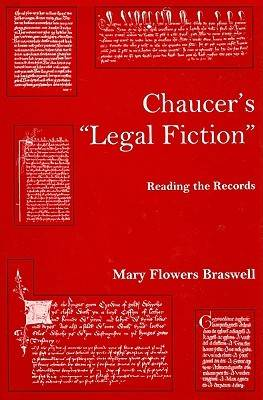 Chaucer's Legal Fiction: Reading the Record