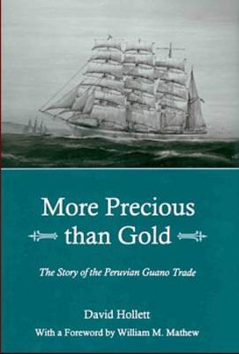 More Precious Than Gold: The Story of the Peruvian Guano Trade