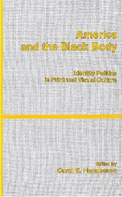 America and the Black Body: Identity Politics in Print and Visual Culture