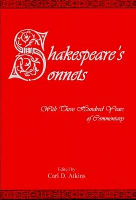 Shakespeare's Sonnets With Three Hundred Years of Commentary