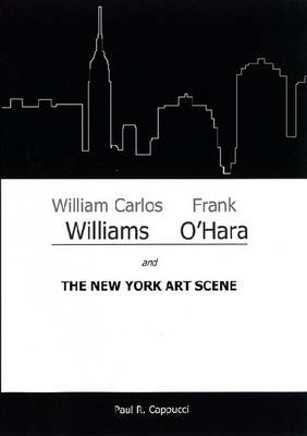 William Carlos Williams, Frank O'Hara, and the New York Art Scene