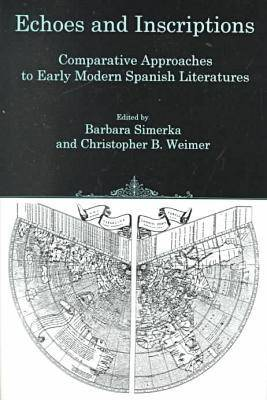 Echoes and Inscriptions: Comparative Approaches to Early Modern Spanish Literatures