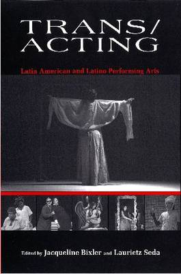 Trans/acting: Latin American and Latino Performing Arts