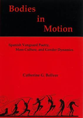 Bodies in Motion: Spanish Vanguard Poetry, Mass Culture and Gender Dynamics
