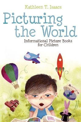 Picturing the World: Informational Picture Books for Children