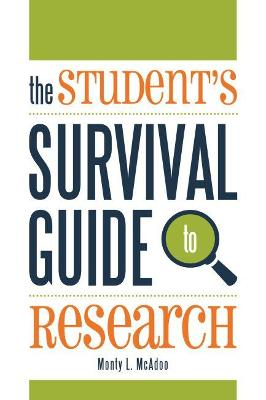 The Student's Survival Guide to Research
