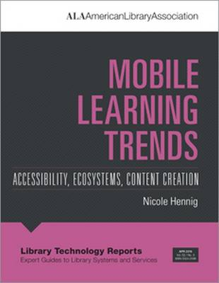 Mobile Learning Trends: Accessibility, Ecosystems, Content Creation