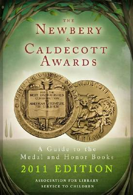 The Newbery and Caldecott Awards: A Guide to the Medal and Honor Books: 2011