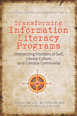 Transforming Information Literacy Programs: Intersecting Frontiers of Self, Library Culture, and Campus Community