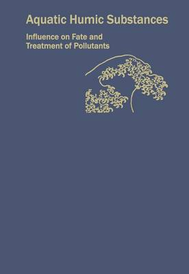 Aquatic Humic Substances: Influence on Fate and Treatment of Pollutants