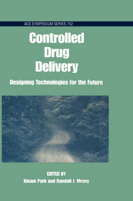 Controlling Drug Delivery: Designing Technologies for the Future