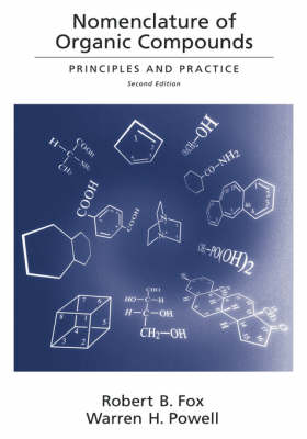 Nomenclature of Organic Compounds: Principles and Practice