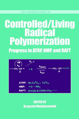 Controlled/Living Radical Polymerization: Progress in ATRP, NMP and RAFT