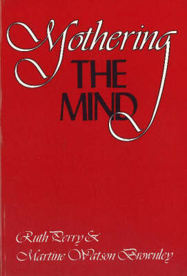 Mothering the Mind: Twelve Studies of Writers and Their Silent Partners