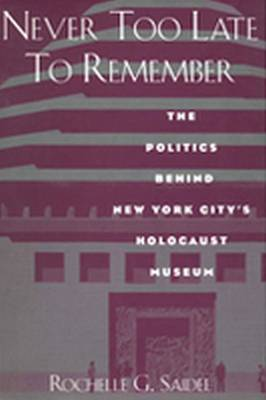Never Too Late to Remember: The Politics Behind New York City's Holocaust Museum
