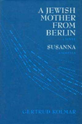 A Jewish Mother from Berlin and Susanna: A Novel