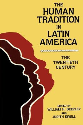 The Human Tradition in Latin America: The Twentieth Century